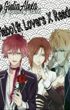 Diabolik Lovers X Reader  by GiuliaAlexa
