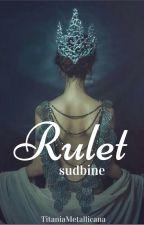 Rulet sudbine by TitaniaMetallicana