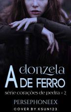 A Donzela de Ferro(Hiatus) by PersephoneEx