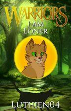 I am Loner- en kattekrigerne fortelling by Luthien04