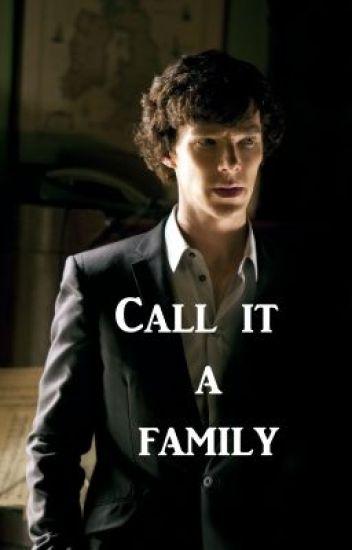 Call It A Family [A Sherlock Holmes Fanfiction] - Moripouty