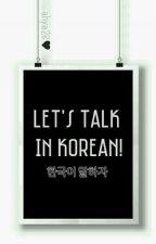 Let's Talk in Korean by ahya23
