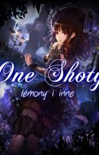 ~ONE SHOTY~ reader i lemony [OTWARTE] by Nokuro