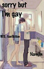 sorry but I'm gay  by BTS_fanfiktion