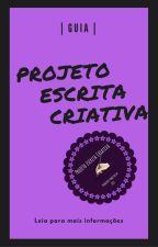 Guia do Projeto Escrita criativa by Projeto_EC