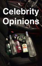 Celebrity Opinions  by sweetestbutera