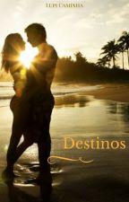Destinos by LupiCaminha
