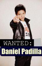 WANTED: Daniel Padilla. by ayumii21