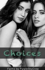 Choices (Camren) by 2thrive