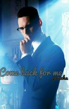 Come back for me || zawieszone by psiucha