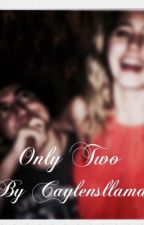 Only Two // Jccaylen// by caylensllama