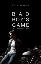 Bad Boy's Game by beautifultragedies