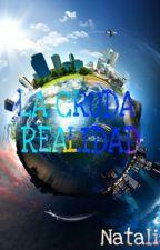 LA CRUDA REALIDAD. by Natichu200