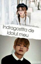 Îndrăgostită de idolul meu by _KimTrissy_