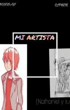 MI ARTISTA [NATHANIEL Y TU]  by BlueDay-Cipher