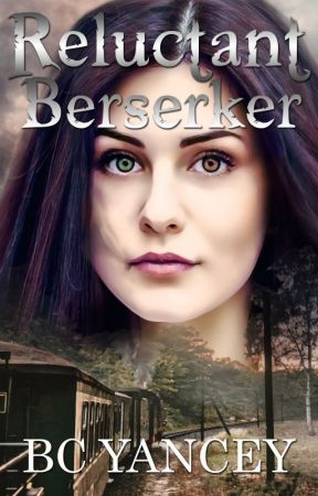 Reluctant Berserker: Isaacson Trilogy Book One (Complete) by BritCYancey
