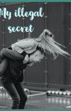 My Illegal Secret.  by livemacdonaldnjc