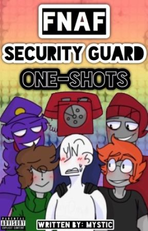 ♡~FNAF Security Guards (One-Shots)~♡ by ___Mystic___