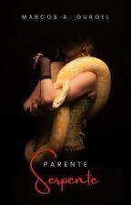 Parente Serpente [Livro Completo] by DarioNero