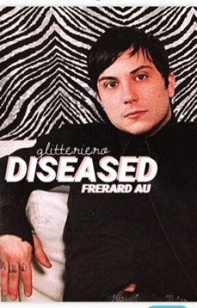 diseased [frerard au] by glitteriero