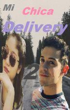 Mi Chica Delivery [Segunda Temporada] by ElizabethYeol