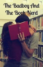 The Badboy and The Book Nerd by qxeenelizabeth
