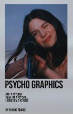 Psycho Graphics by -PsychoPeople