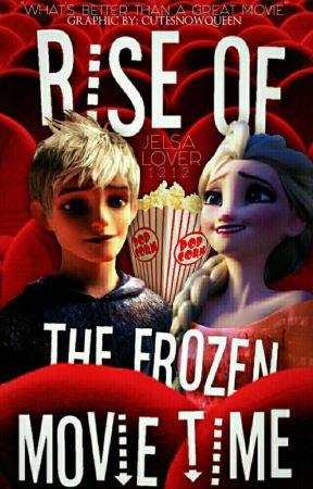 Rise of The Frozen Movie Time   by xXFandom_Geek_NerdXx