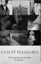Guilty Pleasures ||  H.S VF #Wattys2016 by artistyles