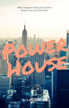 Power House by WrenegadeCrusade