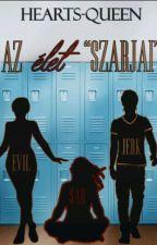 """Az Élet """"Szarjai"""" by Hearts_queen_of"""
