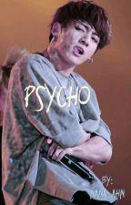 •Psycho• >> JJK  by Nana_Ahn