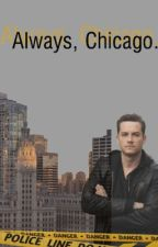 Always. (Chicago)  by Abbieluvz