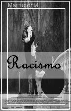 Racismo ||Erick Brian Colón & Tu|| by MartuconM