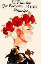 El Príncipe Que Encontró A Otro Príncipe. by VnnkxF-