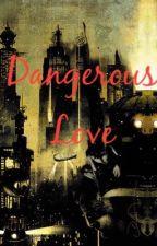 Dangerous love  by redhood_batfam