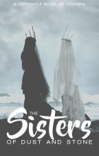 The Sisters of Dust and Stone by odemira