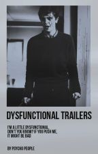 Dysfunctional Trailers by -PsychoPeople