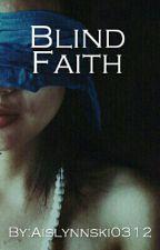 Blind Faith by Aislynnski0312