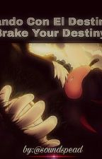 Jugando Con El Destino 2: Brake Your Destiny by soundspead