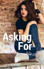 Asking for trouble by lovemusicat1