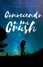 Conociendo a mi Crush by Anlissc
