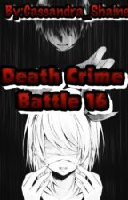 Death Crime Battle 16: Horror/Thriller [Completed] {Editing} by Cassandra_Shaine