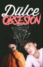Dulce Obsesión  •|Chrisvey|• by AZUCAR_CHIM