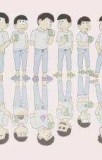 """Una Vida Con Los Matsuno"" Osomatsu-san x [ lectora ] by Otakugirl_15"
