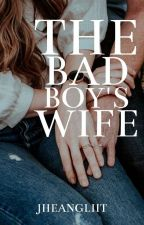 The Bad Boy's Wife (The Bad Boys Series#3) by JheangLiit