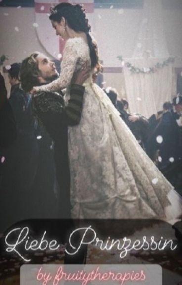 Liebe Prinzessin...