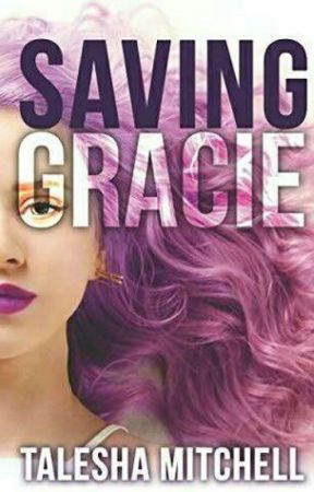 Saving Gracie || Completed by XmysterysmileX