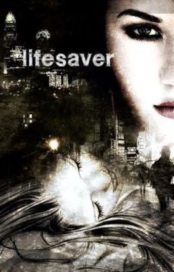 LifeSaver (A Demi Lovato Fanfiction)