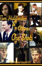 Tom Hiddleston & Others One Shots by frizzylizzy999